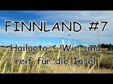 WELTREISE! Finnland #7 Hailuoto - Wir sind reif für die Insel