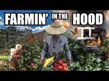 Farmin' in The Hood 2